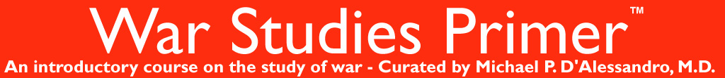WarStudiesPrimer.org(tm) : An introductory course on the study of war and military history